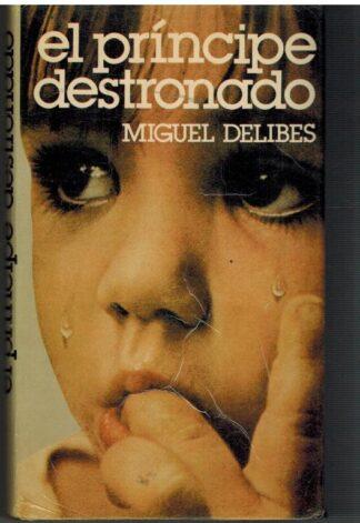 Portada EL PRINCIPE DESTRONADO - MIGUEL DELIBES - MUNDO ACTUAL