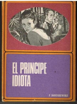 Portada EL PRINCIPE IDIOTA - FEDOR DOSTOIEWSKI - RODEGAR