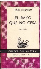 Portada EL RAYO QUE NO CESA - MIGUEL HERNANDEZ - ESPASA CALPE