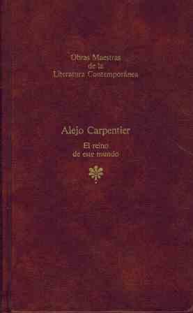 Portada EL REINO DE ESTE MUNDO - ALEJO CARPENTIER - SEIX BARRAL