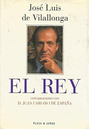 Portada EL REY. CONVERSACIONES CON D. JUAN CARLOS - JOSE LUIS DE VILALLONGA - PLAZA Y JANES