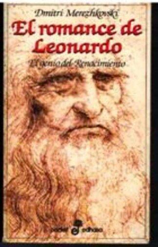 Portada EL ROMANCE DE LEONARDO. EL GENIO DEL RENACIMIENTO - DMITRI MEREZHKOVSKI - EDHASA
