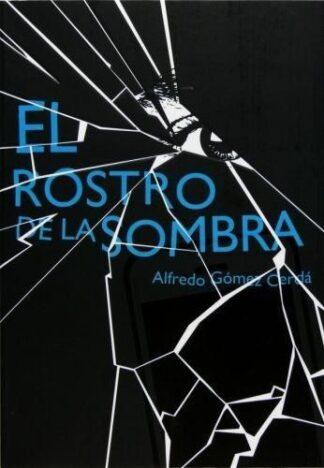 Portada EL ROSTRO DE LA SOMBRA   - ALFREDO GOMEZ CERDA - SM
