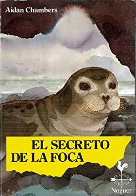 Portada EL SECRETO DE LA FOCA - AIDAN CHAMBERS - NOGUER