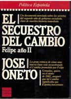 Portada EL SECUESTRO DEL CAMBIO. FELIPE AÑO II - JOSE ONETO - PLAZA Y JANES
