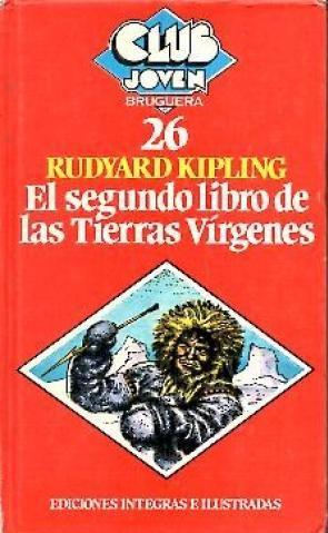 Portada EL SEGUNDO LIBRO DE LAS TIERRAS VIRGENES - RUDYARD KIPLING - BRUGUERA