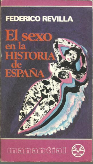 Portada EL SEXO EN LA HISTORIA DE ESPAÑA - FEDERICO REVILLA - PLAZA Y JANES