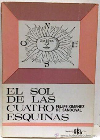 Portada EL SOL DE LAS CUATRO ESQUINAS - FELIPE XIMENEZ DE SANDOVAL - SALA