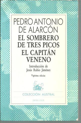 Portada EL SOMBRERO DE TRES PICOS  EL CAPITAN VENENO - PEDRO ANTONIO DE ALARCON - ESPASA CALPE