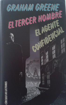 Portada EL TERCER HOMBRE. EL AGENTE CONFIDENCIAL. - GRAHAM GREENE - CIRCULO DE LECTORES
