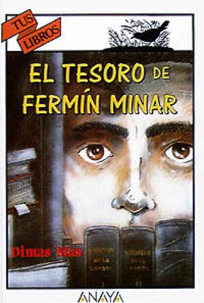 Portada EL TESORO DE FERMIN MINAR - DIMAS MAS - ANAYA TUS LIBROS