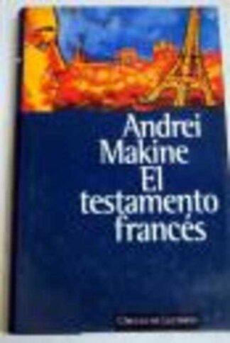 Portada EL TESTAMENTO FRANCES - ANDREI MAKINE - CIRCULO DE LECTORES