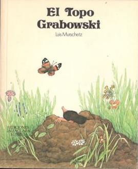 Portada EL TOPO GRABOWSKI - LUIS MURSCHETZ - ALFAGUARA