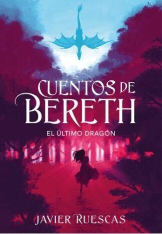 Portada EL ÚLTIMO DRAGÓN (CUENTOS DE BERETH 1) - JAVIER RUESCAS - MONTENA