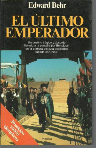 Portada EL ULTIMO EMPERADOR - EDWARD BEHR - PLANETA