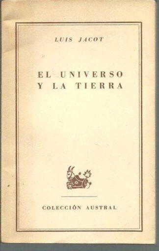 Portada EL UNIVERSO Y LA TIERRA - LUIS JACOT - ESPASA CALPE