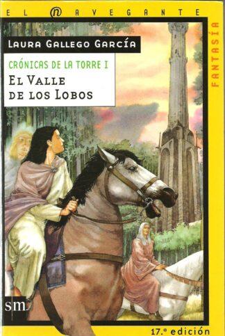 Portada EL VALLE DE LOS LOBOS (CRONICAS DE LA TORRE I) - LAURA GALLEGO GARCIA - SM