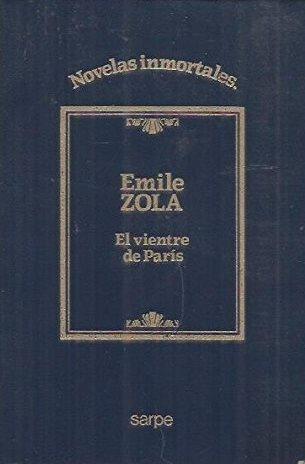 Portada EL VIENTRE DE PARIS - EMILE ZOLA - SARPE