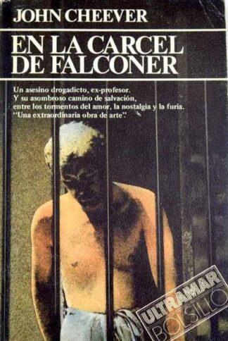 Portada EN LA CARCEL DE FALCONER - JOHN CHEEVER - ULTRAMAR