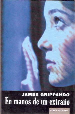 Portada EN MANOS DE UN EXTRAÑO - JAMES GRIPPANDO - CIRCULO DE LECTORES