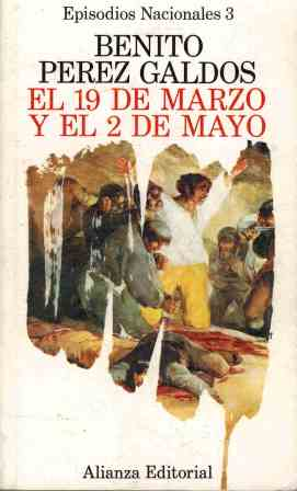 Portada EPISODIOS NACIONALES 3. EL 19 DE MARZO Y EL 2 DE MAYO - BENITO PEREZ GALDOS - ALIANZA