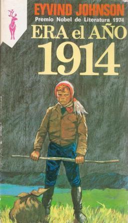 Portada ERA EL AÑO 1914  AQUI TIENES TU VIDA - EYVIND JOHNSON - EDICIONES G.P.