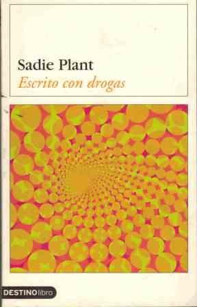 Portada ESCRITO CON DROGAS - SADIE PLANT - DESTINO