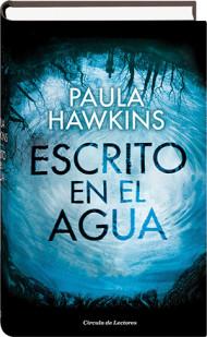 Portada ESCRITO EN EL AGUA - PAULA HAWKINS - CIRCULO DE LECTORES