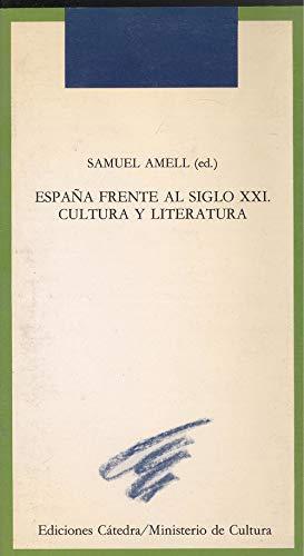 Portada ESPAÑA FRENTE AL SIGLO XXI - SAMUEL AMELL - CATEDRA