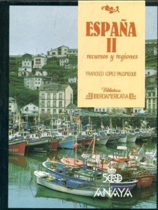 Portada ESPAÑA II RECURSOS Y REGIONES - FRANCISCO LOPEZ PALOMEQUE - TECNOS / ANAYA