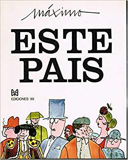 Portada ESTE PAIS - MAXIMO - EDICIONES 99