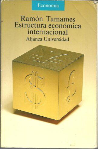 Portada ESTRUCTURA ECONOMICA INTERNACIONAL - RAMON TAMAMES - ALIANZA