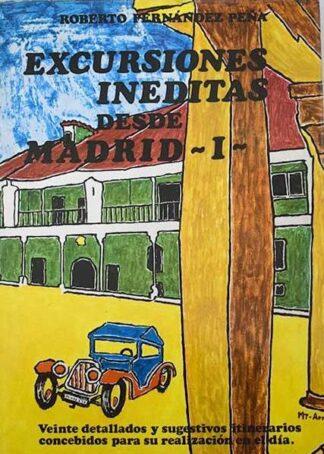 Portada EXCURSIONES INEDITAS DESDE MADRID I - ROBERTO FERNÁNDEZ PEÑA - CIRCULO DE LECTORES