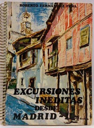 Portada EXCURSIONES INEDITAS DESDE MADRID II - ROBERTO FERNANDEZ PEÑA - CIRCULO DE LECTORES