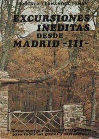 Portada EXCURSIONES INEDITAS DESDE MADRID III - ROBERTO FERNANDEZ PEÑA -