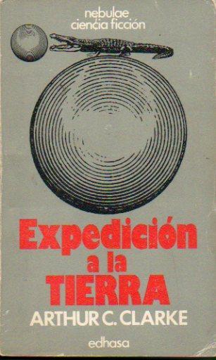 Portada EXPEDICION A LA TIERRA - ARTHUR C. CLARKE - EDHASA