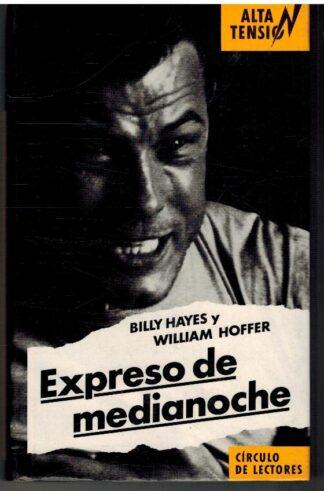Portada EXPRESO DE MEDIANOCHE - BILLY HAYES WILLAM HOFFER - CIRCULO DE LECTORES