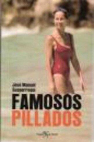Portada FAMOSOS PILLADOS - JOSE MANUEL SUSPERREGUI - ESPEJO DE TINTA