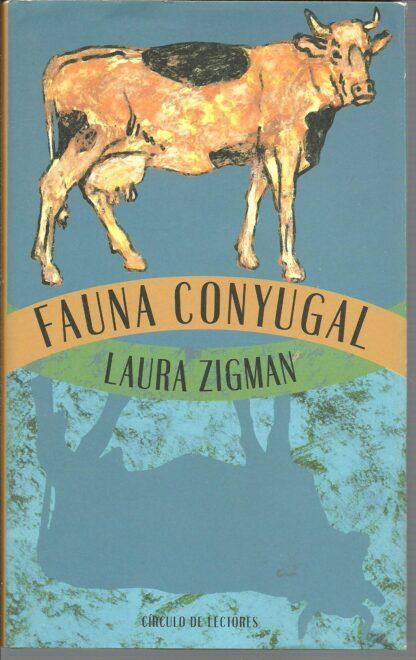 Portada FAUNA CONYUGAL - LAURA ZIGMAN - CIRCULO DE LECTORES