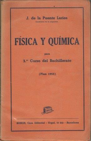 Portada FISICA Y QUIMICA PARA 3 CURSO DEL BACHILLERATO - J DE LA PUENTE LARIOS - BOSCH
