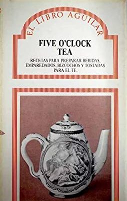 Portada FIVE O´CLOCK TEA - ANONIMO - AGUILAR