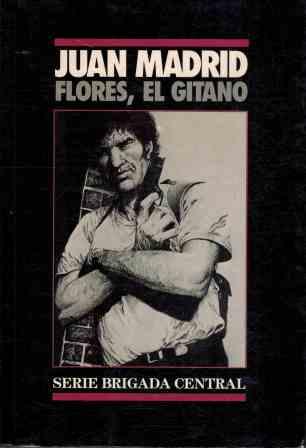 Portada FLORES EL GITANO - JUAN MADRID - EDICIONES B