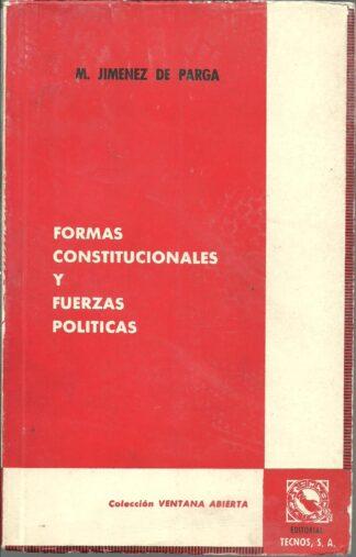 Portada FORMAS CONSTITUCIONALES Y FUERZAS POLITICA - M. JIMENEZ DE PARGA - TECNOS