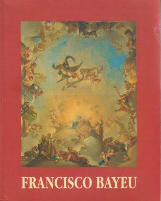 Portada FRANCISCO BAYEU 1734 - 1795 - VVAA - IBERCAJA