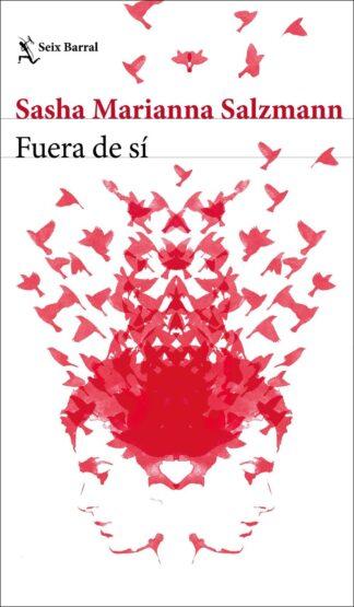 Portada FUERA DE SÍ - SASHA MARIANNA SALZMANN - SEIX BARRAL