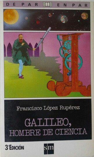 Portada GALILEO, HOMBRE DE CIENCIA - FRANCISCO LÓPEZ RUPÉREZ - SM