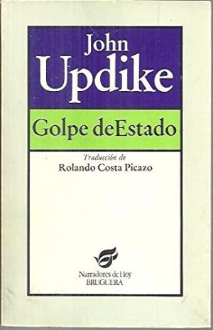 Portada GOLPE DE ESTADO - JOHN UPDIKE - BRUGUERA
