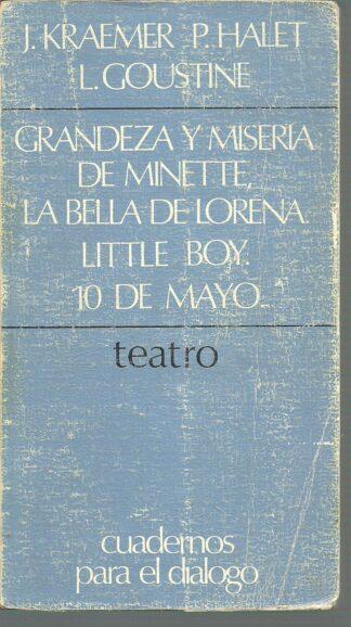 Portada GRANDEZA Y MISERIA DE MINETTE / LA BELLA LORENA / LITTLE BOY / 10 DE MAYO - J. KRAEMER P. HALET Y L. GOUSTINE - CUADERNOS PARA EL DIALOGO