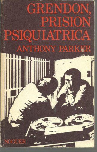 Portada GRENDON PRISION PSIQUIATRICA - ANTHONY PARKER - NOGUER