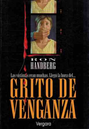 Portada GRITO DE VENGANZA - RON HANDBERG - VERGARA